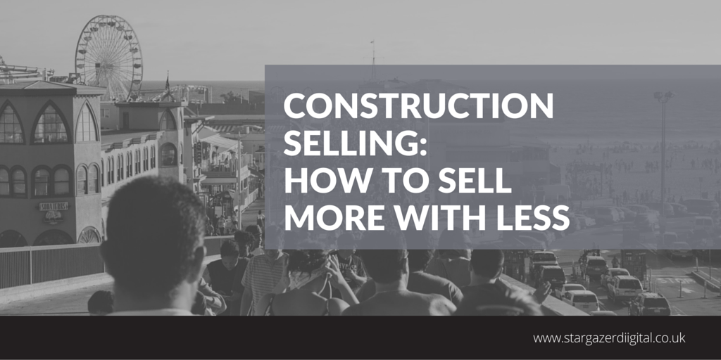 Construction_Selling-_How_to_Sell_More_with_Less.png