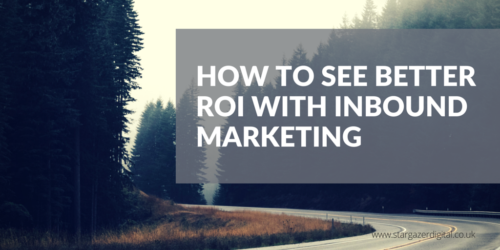 HOW_TO_SEE_BETTER_ROI_WITH_INBOUND_MARKETING.png