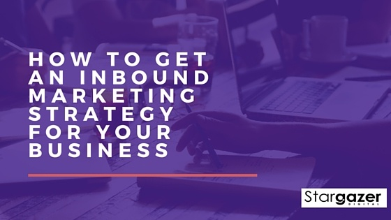 How_to_Get_an_Inbound_Marketing_Strategy_for_Your_Business.jpg