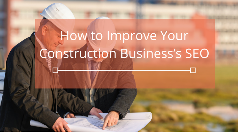 How_to_Improve_Your_Construction_Businesss_SEO.png