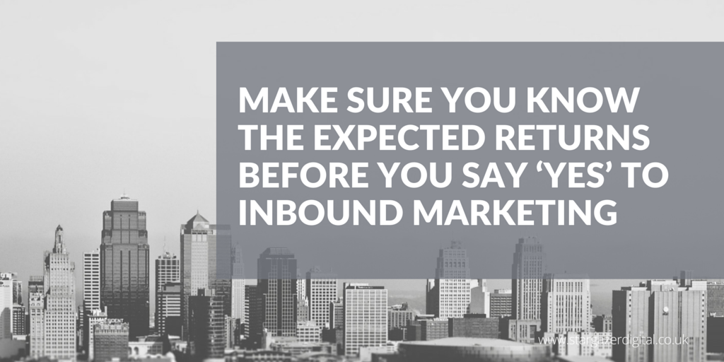 Make_sure_you_know_the_expected_returns_before_you_say_yes_to_inbound_marketing..png