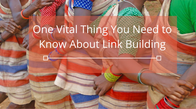 One_Vital_Thing_You_Need_to_Know_About_Link_Building.png