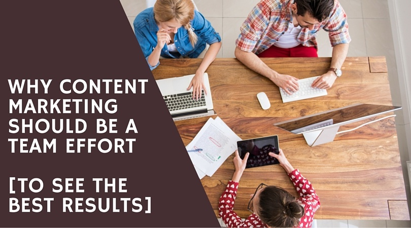 WHY_CONTENT_MARKETING_SHOULD_BE_A_TEAM_EFFORT.jpg