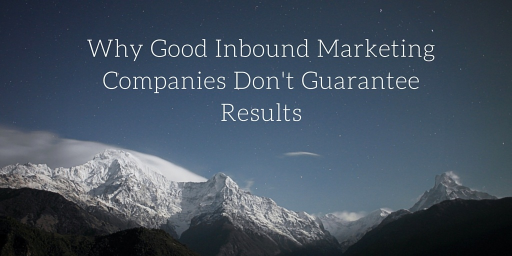 Why_Good_Inbound_Marketing_Companies_Dont_Guarantee_Results.jpg