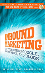 Inbound Marketing: Get Found Using Google, Social Media and Blogs